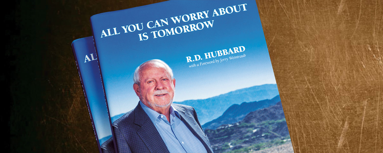 "BIGHORN Golf Club Chairman R.D. Hubbard's autobiography, ""All You Can Worry About Is Tomorrow"""